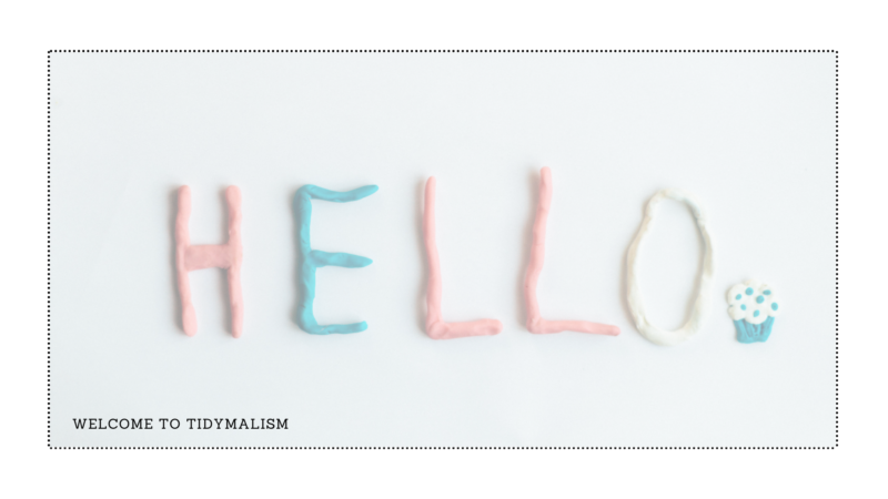 Hello and welcome to the Tidymalism blog for home organisation, minimal clutter, and lighter living.