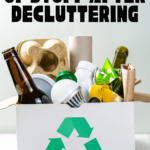 Recycling box full of decluttered junk like lightbulbs, bottles, paper bags, plastic jars and wrappers. Caption reads How to Get Rid of Stuff After Decluttering.