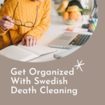 Mature woman sitting at her laptop, holding her glasses in hand and looking over her notes on paper. Caption reads Get Organized With Swedish Death Cleaning, Review & How-To's at tidymalism.com. Post is about estate management and decluttering the home to prepare household for the later stage of life. www.tidymalism.com