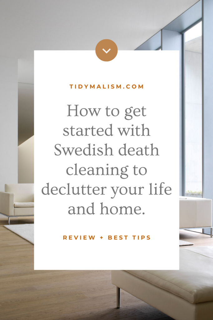 """White, near-empty living room with floor to ceiling windows and very high ceiling. Text overlay reads """"how to get started with Swedish death cleaning to declutter your life and home. Review and best tips. Tidymalism.com"""""""