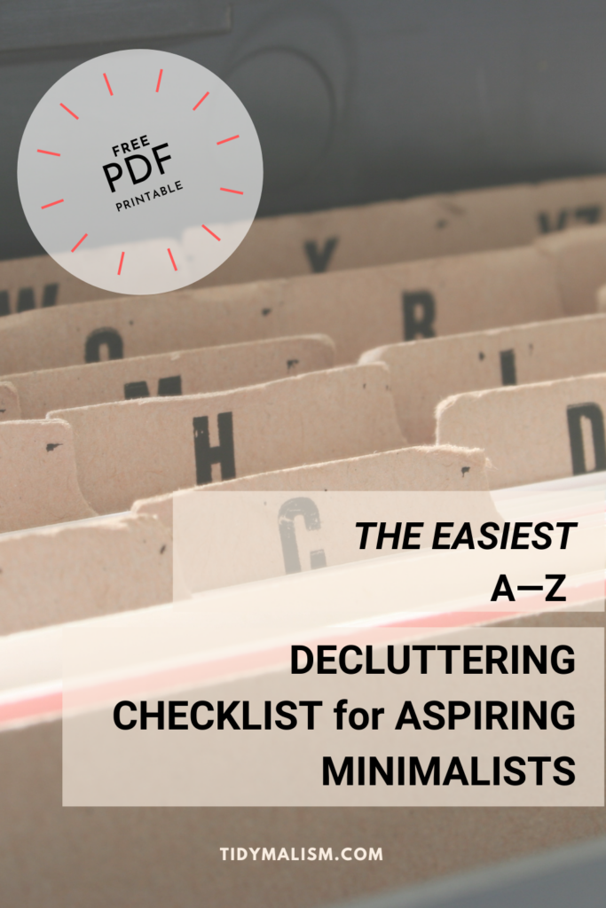 Close up of alphabetically arranged manila file folders. Caption reads Free PDF Printable. The Easiest A to Z Decluttering Checklist for Aspiring Minimalists