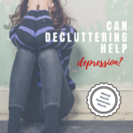 Does deluttering help depression? Image shows a lady sitting on floor, with her head in hands. Clutter is stressful, and more and more people have been suffering from depression and anxiety in these trying times. How can we make things more comfortable for ourselves at home? What is the relationship between clutter and depression? Does decluttering help with depression and anxiety? We discuss how you can find more focus, peace of mind, and comfort at home for your mental well being.