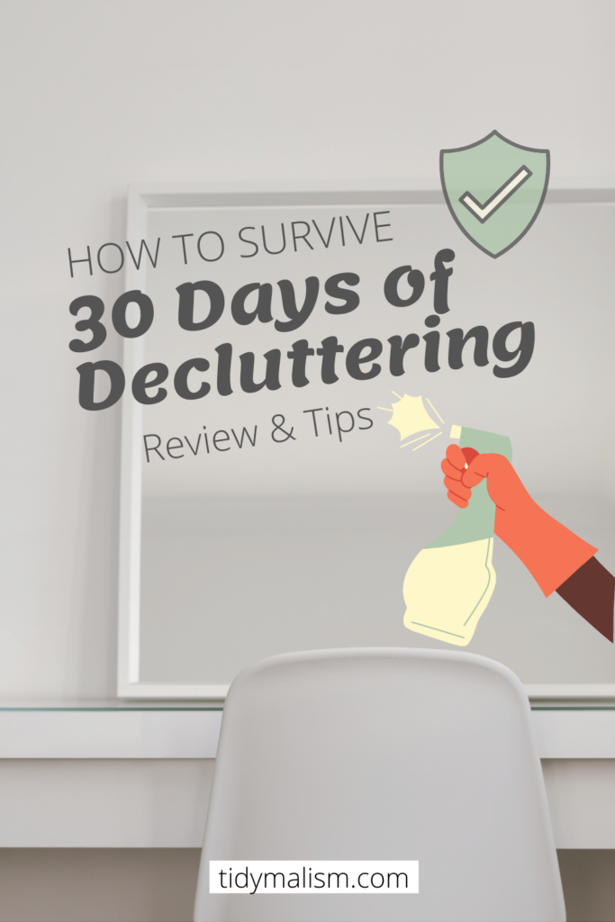 Experience and tips for doing a 30 day decluttering challenge. It might sound overwhelming doing a declutter challenge, but these tips and tricks make it easy!