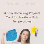Photo of a lady fanning herself, apparently very hot. Graphic shows a full sun and thermometer with rising temperatures, indicating a heat wave. Caption reads 4 easy home organization projects you can tackle in high temperatures.