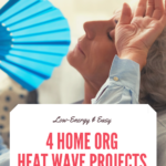 Mature, silver-haired woman leaning back on couch and fanning her face. She is apparenty flushed from the sweltering heat. Caption reads 4 Low Energy & Easy Home Organization Heat Wave Projects. With best survival tips for keeping cool.
