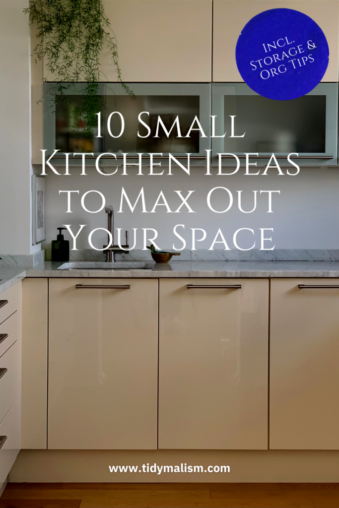 Tidy, modern looking kitchen with no clutter on countertops. White walls and carrera marble counters with glass front upper cabinets. Caption reads 10 small kitchen ideas to max out your space. Tidymalism.com.
