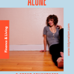 Young lady with a brunette bob sitting on her floor leaning against the wall, and smiling into the camera. She is all alone in what seems to be an empty apartment. Caption reads: Living Alone. 6 Great Advantages, and Why It's Not Lonely. Finance and Living, tidymalism.com.