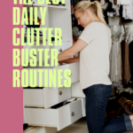 """Young blond lady kneeling before a chest of drawers in her closet. She appears to be organizing her folded clothing. Caption reads """"The Best Daily Clutter Buster Routines""""."""