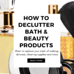 Close-up photograph of assorted beauty products typically found in bathrooms: a bottle of perfume, eyeshadow, a powder compact, makeup brush, and body oil. Caption reads: How to Declutter Bath & Beauty Products. When to replace your stash of makeup, skincare, cleaning supplies and more.
