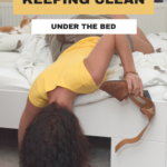 """Photo of a lady in a yellow t-shirt lying on her stomach on her unmade bed, her head hanging over the edge as she searches for something underneath the bed. Caption reads """"Best tips for keeping clean under the bed, tidymalism.com""""."""