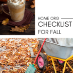 Photograph at top of a pumpkin spice latte in a glass mug, set against two bright orange pumpkins. Bottom photograph is of a wheelbarrow in a yard full of fallen autumn leaves. A rake is leaning against it. Caption reads Home Organization Checklist for Fall and directs to an article at tidymalism.com that has an autumn home maintenance checklist.