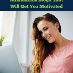 Young lady with long, light-brown hair wearing a peach-colored t-shirt and jeans, sitting in front of her laptop. She looks engaged with what she's reading and is smiling widely. Caption reads: 10 home organization and minimalism blogs that will get you motivated.