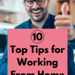 Photograph of a thirty-something bearded man wearing glasses and sitting at his laptop. He's smiling brightly into the camera and giving a big thumbs up. Caption reads 10 Top Tips for Working From Home.